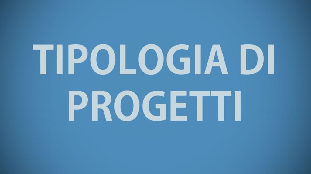 Tipologia di Progetti